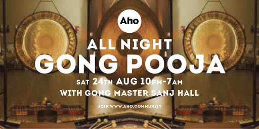 All Night Gong Pooja with Gong Master Sanj Hall