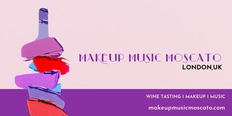 MAKEUP MUSIC MOSCATO tickets
