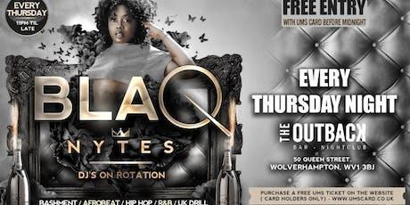 BLAQ NYTES - Wolverhampton (Every Thursday) tickets