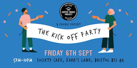 The Coffee House Project and friends present: The Kick Off Party tickets
