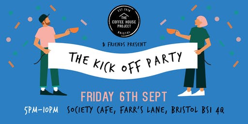 The Coffee House Project and friends present: The Kick Off Party