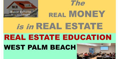 REAL ESTATE INVESTING EDUCATION - WEST PALM BEACH tickets