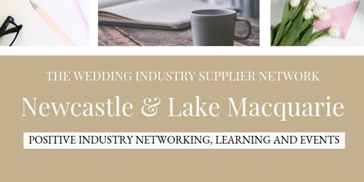 The Wedding Industry Supplier Networking Events NEWCASTLE & LAKE MACQUARIE