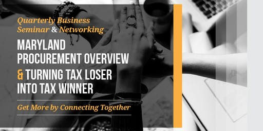 2019 KoBE/USIDC 3rd Quarterly Biz Seminar: Maryland Procurement Overview & Turning Tax Loser Into Tax Winner