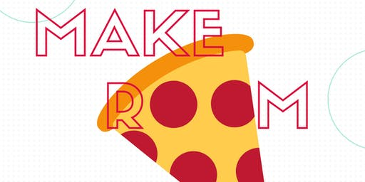 Make Room X Pizza Party