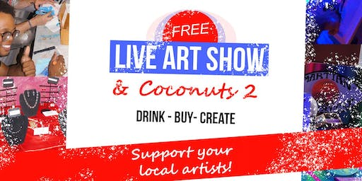 Free Live Art Show & Coconuts 2