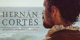 """Ciclo documental proyección: """"Hernán Cortés un hombre entre Dios y el Diablo"""""""