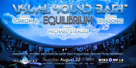 Visual Sound Bath 360: EQUILIBRIUM - Immersive Audio/Visual Meditation tickets