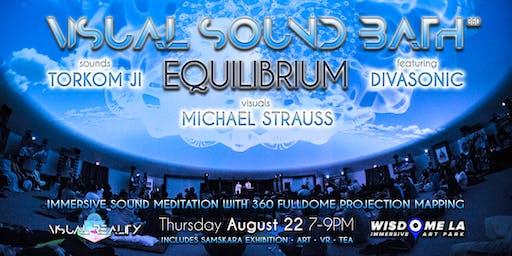 Visual Sound Bath 360: EQUILIBRIUM - Immersive Audio/Visual Meditation