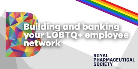 Building and banking your LGBTQ+ employee network tickets
