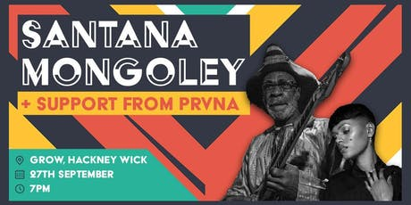 Santana Mongoley X PRVNA // Congolese Meets Neo Soul tickets