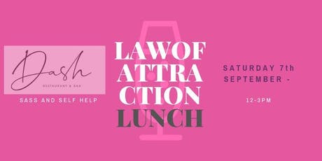 Law of Attraction lunch @ Dash Restaurant tickets