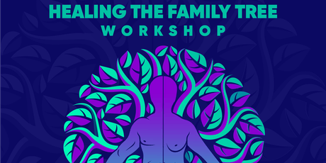 Healing the Family Tree Workshop tickets