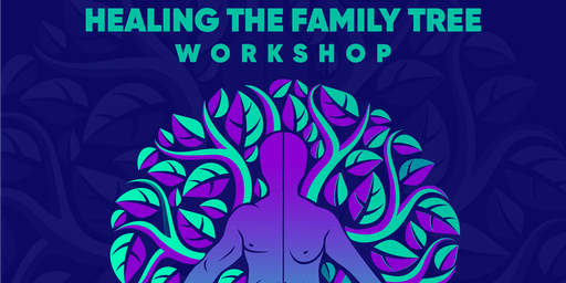 Healing the Family Tree Workshop