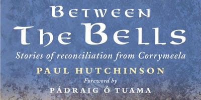 Between the Bells - Stories of Reconciliation from Corrymeela