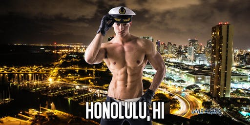 Male Strippers UNLEASHED Male Revue Honolulu, HI 8-10 PM