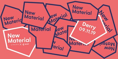 4Talent x Livity presents: NEW MATERIAL Derry tickets