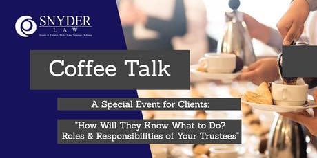 Snyder Law Coffee Talk for Clients  (August 2019)  tickets