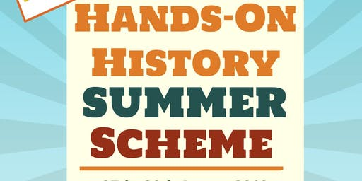 Hands on History Summer Scheme 27th-30th August