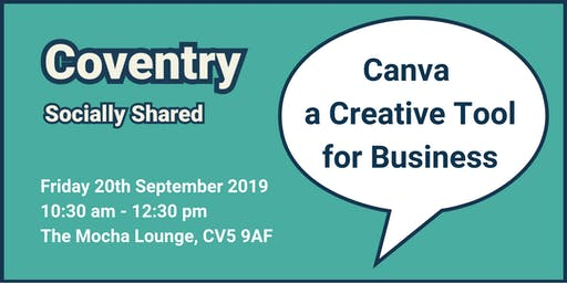 Coventry Socially Shared - 'Canva a Creative Tool for Business'