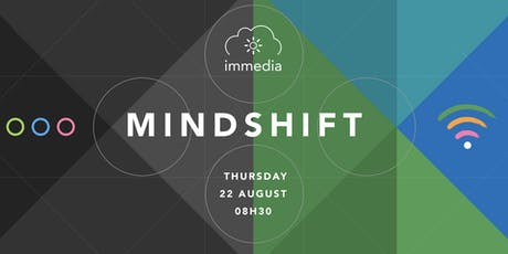 Mindshift @ immedia tickets