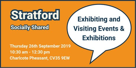 Stratford Socially Shared - 'Exhibiting and Visiting Events & Exhibitions' tickets