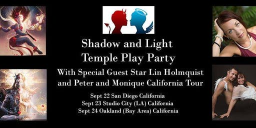 Shadow & Light Temple Play Party with Lin, Monique, and Peter
