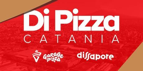 Di Pizza Catania - La pizza secondo la Sicilia Orientale biglietti