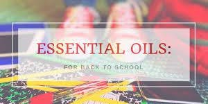 Back to School with the help of Essential Oils