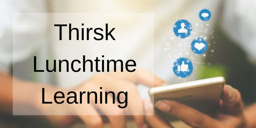 Thirsk Lunchtime Learning - social media workshops