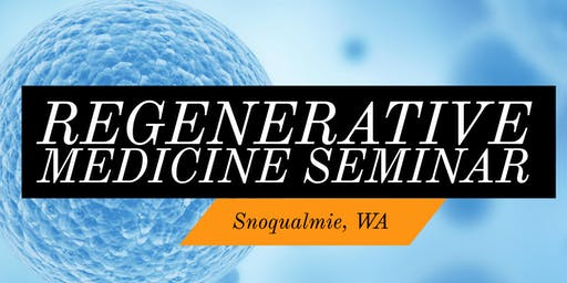 FREE Regenerative Medicine For Pain Relief Lunch Seminar - Seattle/Issaquah, WA