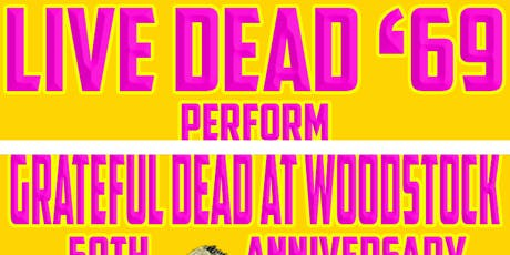 "Live Dead '69 perform ""Grateful Dead at Woodstock"" - 50th Anniversary tickets"