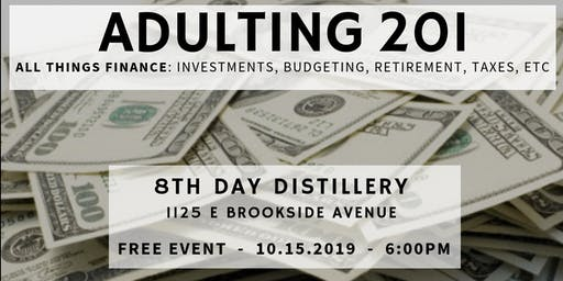 Adulting 201: Investments, Budgeting, Taxes and More!
