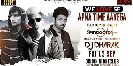 SF Edition: Apna Time Aayega Bollywood Party Feat Gully Boys DJ & Dharak tickets