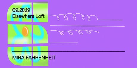 Mira Fahrenheit @ Elsewhere Loft tickets