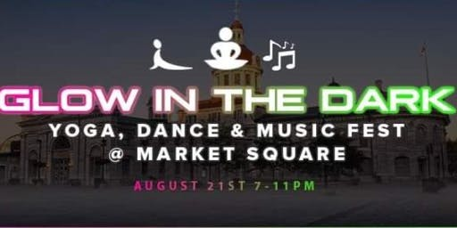 Market Square Fest- Glow in the Dark Yoga, Dance & Sound Healing