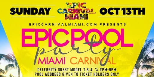 EPIC MANSION POOL PARTY MIAMI CARNIVAL 2019