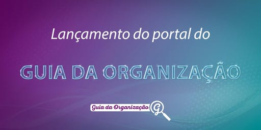 Lançamento do Guia da Organização