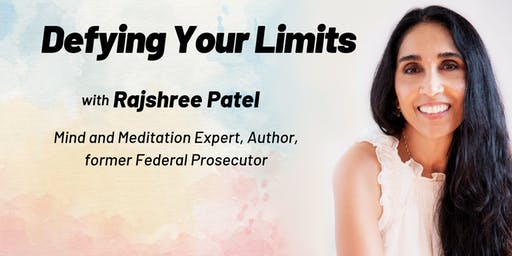 Defying Your Limits With Rajshree Patel (FREE Event)