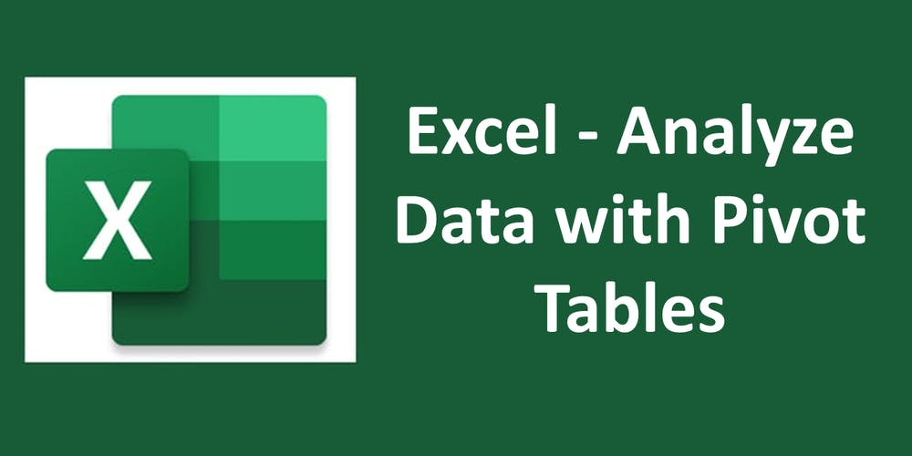Excel - Analyze Data with Pivot Tables