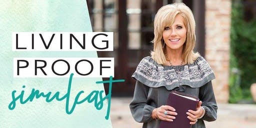 Living Proof Simulcast Beth Moore
