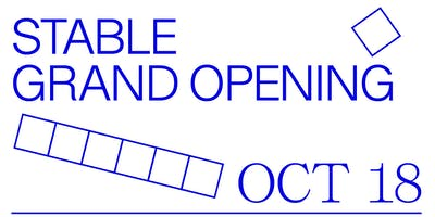 STABLE Grand Opening Soiree General Admission