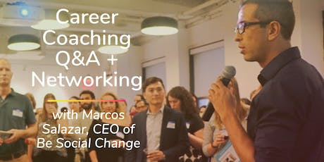 FREE TO MEMBERS: Career Coaching Q&A + Networking with Marcos Salazar, CEO of Be Social Change tickets