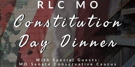 Missouri Republican Liberty Caucus Constitution Day Dinner tickets
