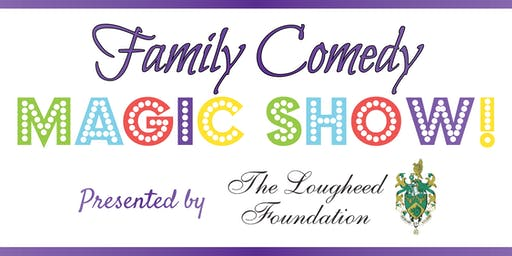 Family Comedy Magic Show presented by The Lougheed Foundation