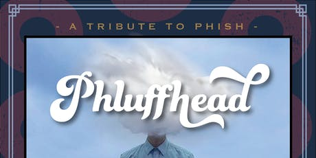 Phluffhead tickets