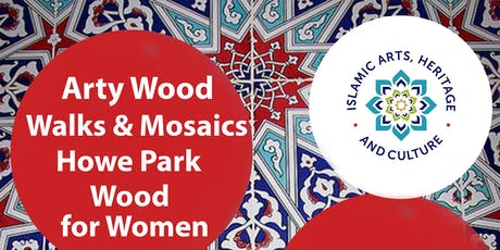 Arty Wood Walks & Mosaics Howe Park Wood for Women tickets