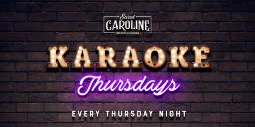 Karaoke Thursdays at Sweet Caroline - Free Drink with RSVP
