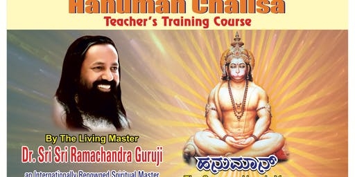 Hanuman Chalisa :Teachers training course With Dr Sri Sri Ramachandra Guruji