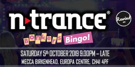Bonkers Bingo Birknehead Feat N-Trance tickets